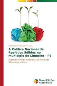 A Politica Nacional de Residuos Solidos No Municipio de Limoeiro - Pe