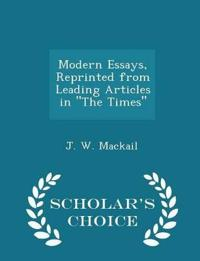Modern Essays, Reprinted from Leading Articles in the Times - Scholar's Choice Edition