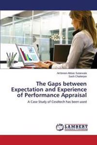 The Gaps Between Expectation and Experience of Performance Appraisal