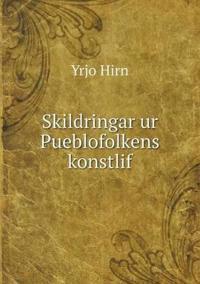 Skildringar Ur Pueblofolkens Konstlif - Yrjo Hirn pdf epub