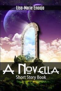 A Novella. A Short Story Book.