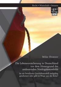 Die Lebensversicherung in Deutschland VOR Dem Hintergrund Des Andauernden Niedrigzinsumfelds