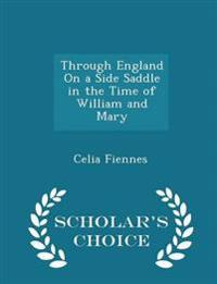 Through England on a Side Saddle in the Time of William and Mary - Scholar's Choice Edition