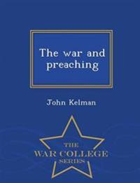 The War and Preaching - War College Series