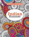 Really Relaxing Colouring Book 6: Indian Summer - A Jewelled Journey Through Indian Pattern and Colour