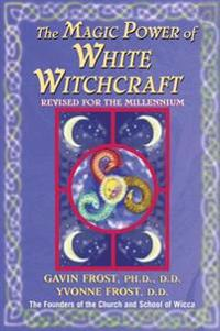 The Magic Power of White Witchcraft