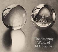 The Amazing World of M. C. Escher