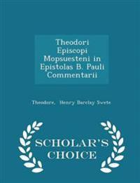 Theodori Episcopi Mopsuesteni in Epistolas B. Pauli Commentarii - Scholar's Choice Edition