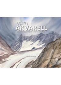 Fjäll i akvarell : min kebnekaisevandring och vintertur i Oviksfjällen