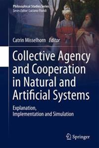 Collective Agency and Cooperation in Natural and Artificial Systems