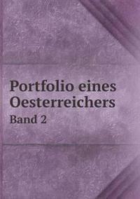 Portfolio Eines Oesterreichers Band 2