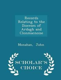 Records Relating to the Dioceses of Ardagh and Clonmacnoise - Scholar's Choice Edition