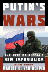 Putin's Wars: The Rise of Russia's New Imperialism