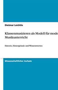 Klassenmusizieren ALS Modell Fur Modernen Musikunterricht