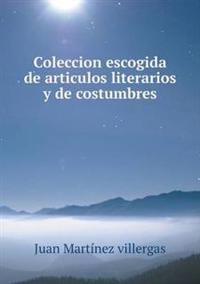 Coleccion Escogida de Articulos Literarios y de Costumbres
