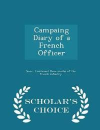Campaing Diary of a French Officer - Scholar's Choice Edition
