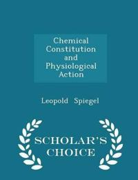 Chemical Constitution and Physiological Action - Scholar's Choice Edition