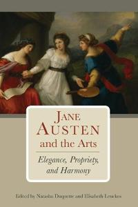Jane Austen and the Arts: Elegance, Propriety, and Harmony