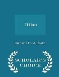 Titian - Scholar's Choice Edition