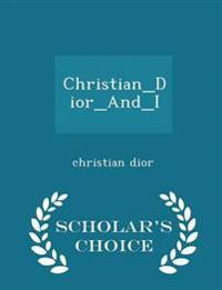 Christian_dior_and_i - Scholar's Choice Edition