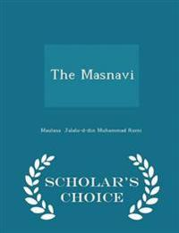 The Masnavi - Scholar's Choice Edition