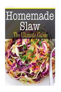 Homemade Slaw: The Ultimate Guide