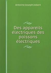 Des Appareils Electriques Des Poissons Electriques