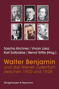Benjaminblätter 05. Walter Benjamin und das Wiener Judentum zwischen 1900 und 1938