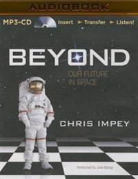 Beyond: Our Future in Space