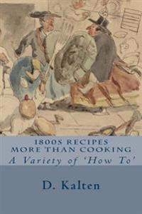 1800s Recipes More Than Cooking: A Variety of 'How To'