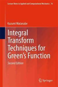 Integral Transform Techniques for Green's Function