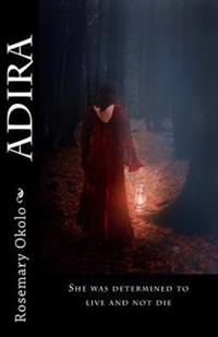 Adira: She Was Determined to Live and Not Die