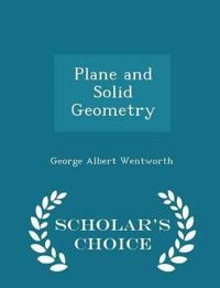 Plane and Solid Geometry - Scholar's Choice Edition