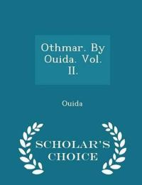 Othmar. by Ouida. Vol. II. - Scholar's Choice Edition