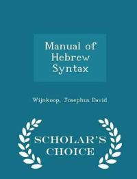 Manual of Hebrew Syntax - Scholar's Choice Edition
