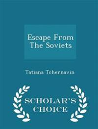 Escape from the Soviets - Scholar's Choice Edition