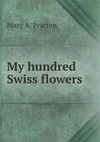 My Hundred Swiss Flowers