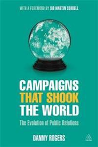 Campaigns That Shook the World: The Evolution of Public Relations