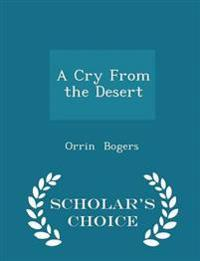 A Cry from the Desert - Scholar's Choice Edition