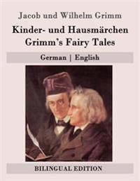 Kinder- Und Hausmärchen / Grimm's Fairy Tales: German English