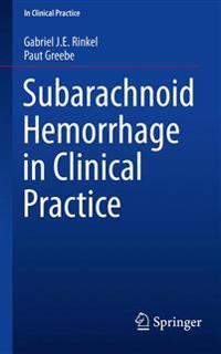 Subarachnoid Hemorrhage in Clinical Practice