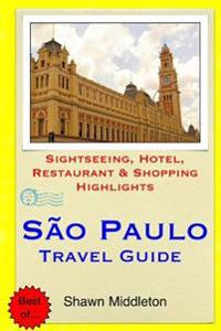 Sao Paulo Travel Guide: Sightseeing, Hotel, Restaurant & Shopping Highlights