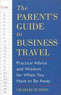 Parent's Guide to Business Travel