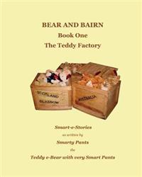 Bear and Bairn: Book One, the Teddy Factory