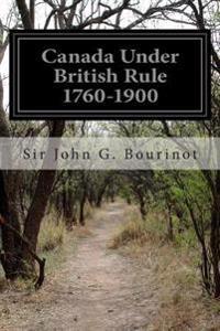 Canada Under British Rule 1760-1900