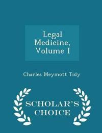 Legal Medicine, Volume I - Scholar's Choice Edition