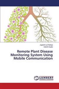 Remote Plant Disease Monitoring System Using Mobile Communication
