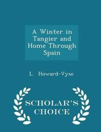 A Winter in Tangier and Home Through Spain - Scholar's Choice Edition