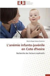 L Anemie Infanto-Juvenile En Cote D'Ivoire