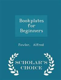 Bookplates for Beginners - Scholar's Choice Edition